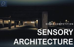Archiol-Sensory-Architecture.jpg Essay Competition: Sensory Architecture