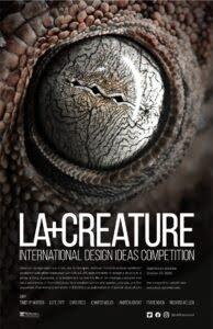 CREATURE-POSTER-04.jpg Open International Design Ideas Competition: LA+CREATURE