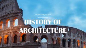 HISTORY-OF-ARCHITECTURE_1920X1080.jpg HISTORY OF ARCHITECTURE - Architecture Writing Competition