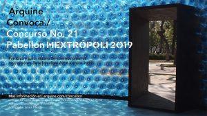 Imagen-concurso-Web-DEFINITIVA.jpg Arquine Convoca./ Competition No. 21 MEXTRÓPOLI 2019 Pavilion