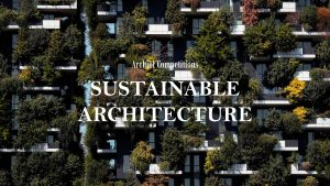 SUSTAINABILITY-IN-ARCHITECTURE-_1920X1080.jpg SUSTAINABLE ARCHITECTURE | Essay Competition
