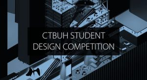 StudentDesignCompetition630x346.jpg CTBUH 2019 International Student Tall Building Design Competition
