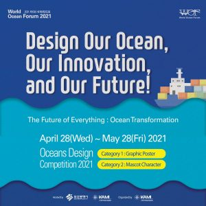 World-Ocean-Forum_Oceans-Design-Competition-2021ENG-Instagram-Material.jpg Competition to design poster and mascot character for World Ocean Forum 2021