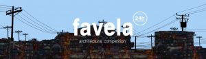 banner-25-favela.jpg Favela: 24 Hours Ideas and Proposals Competition
